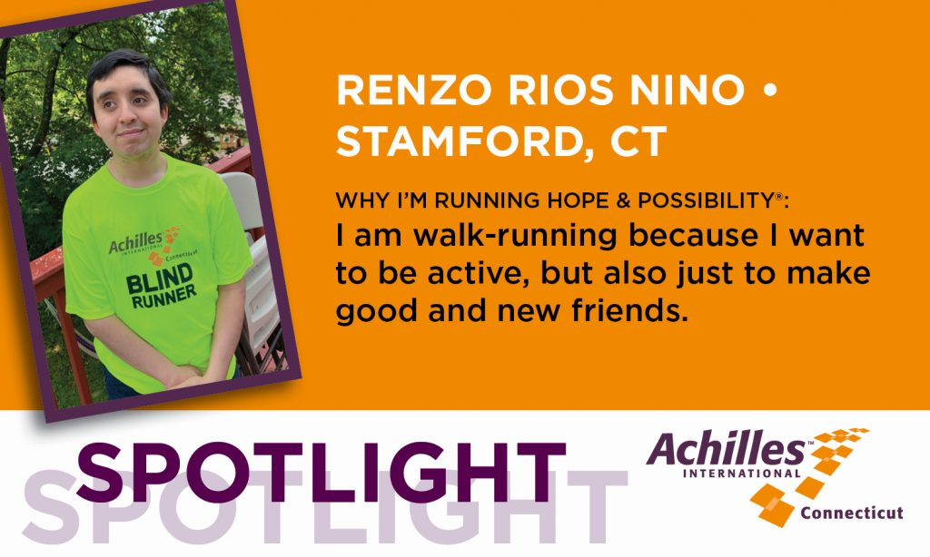 Renzo Rios Nino of Stamford, CT. I'm run-walking Hope & Possibility because I want to be active, but also just to make good and new friends.